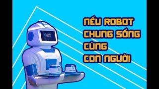 Chuyển động 24h  - Nếu có một ngày robot sống cùng con người
