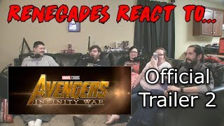Renegades React to... Avenger's: Infinity War Official Trailer 2