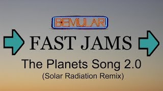 Bemular FAST JAMS - The Planets Song 2.0 (Solar Radiation Remix)