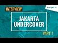 Interview   Jakarta Undercover Part 1