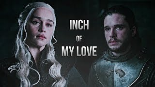 Jon & Daenerys | Inch of my love