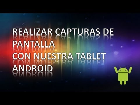[Tutorial] Realizar capturas de pantalla con nuestra tablet Android
