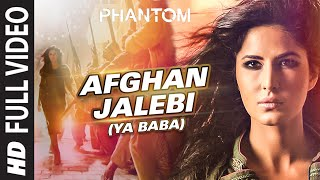Afghan Jalebi (Ya Baba) FULL VIDEO Song | Phantom | Saif Ali Khan, Katrina Kaif | T Series
