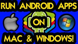 HOW TO RUN ANDROID APPS ON WINDOWS OR MAC COMPUTER!!!