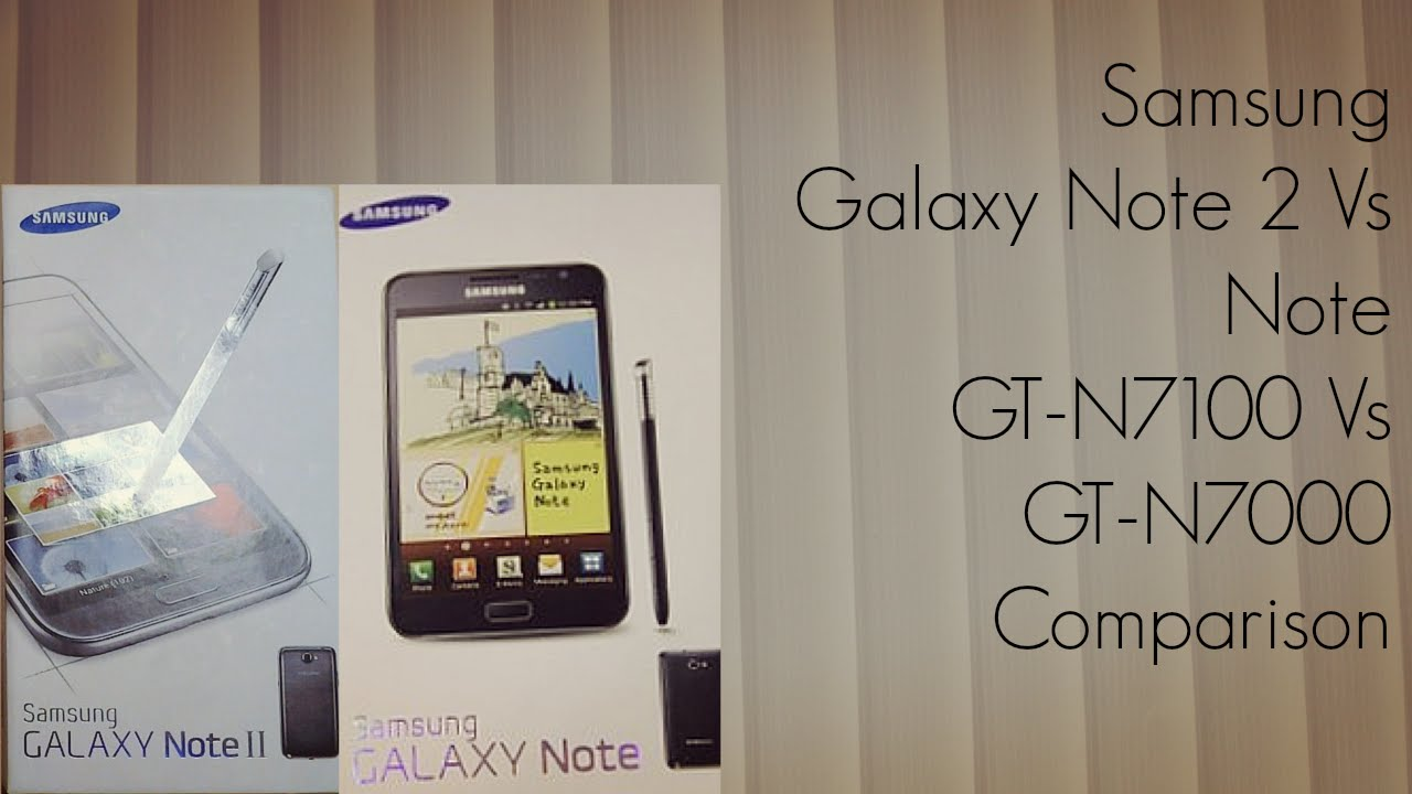 Note N7000 vs Note 2 Samsung Galaxy Note 2 vs Note