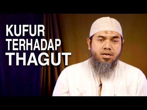 Serial Aqidah Islam (43): Kufur Terhadap Thagut - Ustadz Afifi Abdul Wadud