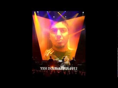 YEH DOSTI REMIX 2012.