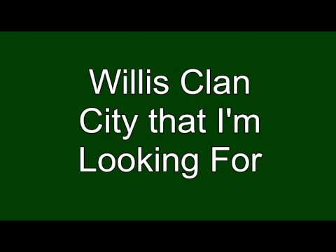 The Willis Clan - City That Im Looking For