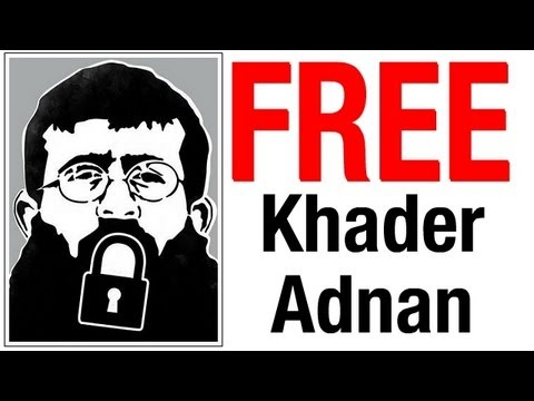 Until righteousness triumphs over falsehood Khader Adnan Palestinian Hunger Strike