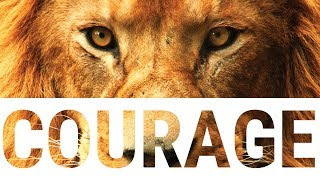 How do you define courage?