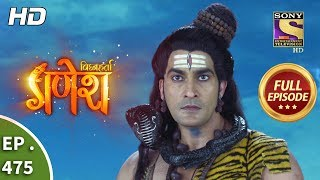 Vighnaharta Ganesh - Ep 475 - Full Episode - 17th June, 2019
