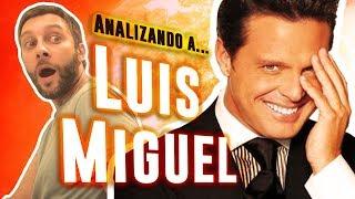 Analizando a Luis Miguel