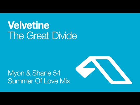 Velvetine - The Great Divide (Myon & Shane 54 Summer Of Love Mix)