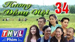 THVL   Hương đồng nội - Tập 34