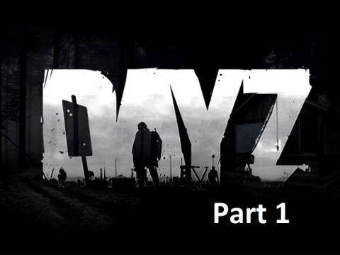 DayZ With MaximusBlack Part 1 -- First Time Playing Ever!
