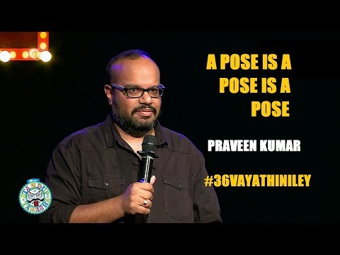 A Pose is a Pose is a Pose | Stand-up comedy by Praveen Kumar