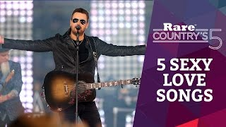 5 Sexy Love Songs | Rare Country's 5