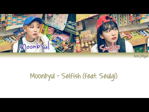 Download  Moonbyul 문별 – SELFISH feat. Seulgi of Red Velvet s Han|Rom|Eng|Color Coded Gratis, download lagu terbaru