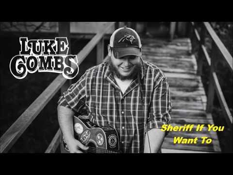 """Sheriff you want to"" Luke Combs (lyrics)"