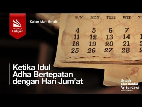 Ketika Hari Raya Idul Adha Bertepatan dengan Hari Jumát - Ustadz Abu Haidar As Sundawy