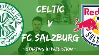 Celtic v FC Salzburg | Starting XI Prediction