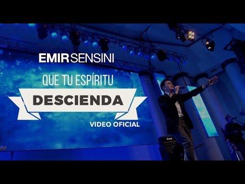 Que Tu Espíritu Descienda - EMIR SENSINI - OFICIAL HD
