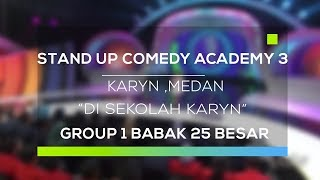 Download video Stand Up Comedy Academy 3 : Karyn, Medan - Di Sekolah Karyn