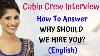 Cabin Crew Interview Questions: Why hire you?