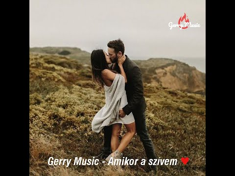 Gerry Music  -  Amikor A Szívem (Official Music Video)