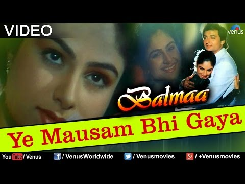 Ye Mausam Bhi Gaya (balmaa) video