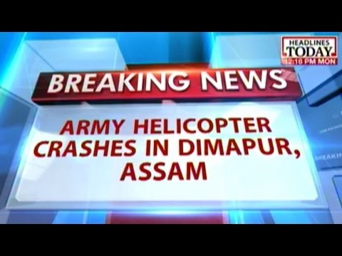 Nagaland: Army helicopter crashes in Dimapur