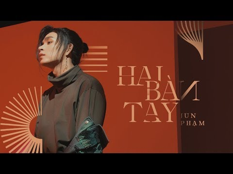 HAI BÀN TAY - JUN PHẠM | OFFICIAL MUSIC VIDEO