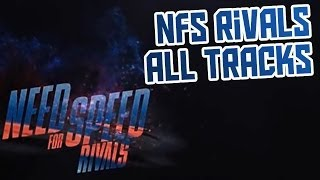 Rivals - [OST] Need For Speed Rivals - All Tracks HQ - 2013