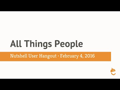 All About People - Nutshell User Hangout - 2016-02-04