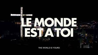 LE MONDE EST A TOI – Teaser