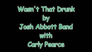 Download Lagu Wasn't That Drunk Josh Abbott Band ft Carly Pearce Lyrics Gratis STAFABAND