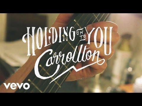 Carrollton - Holding On To You (Lyric Video)