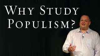 Why Should We Study Populism? - Cas Mudde