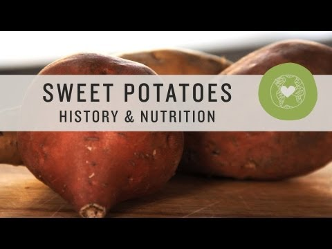 Sweet Potatoes: History & Nutrition