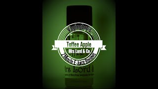 Mrs Lord & Co - Toffee Apple - 2 Minute E-liquid Reviews