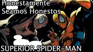 Honestamente Seamos Honestos: Superior Spider-Man