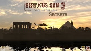 Serious Sam 3: Jewel of the Nile - All Secrets
