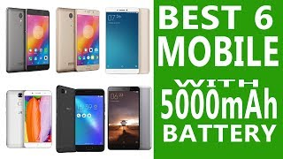Best 6 Smartphones with 5000mAh Battery Reviews
