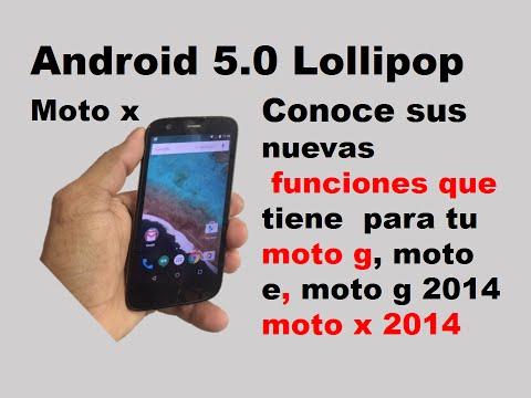 Android 5.0 Lollipop. conoce sus nuevas funciones. moto g. moto x. moto g 2014. moto e & moto x 2014