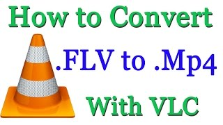 How to Convert FLV Video To Mp4 With VLV Player