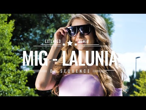 Mig - Lalunia (DJ Sequence Extended Remix)