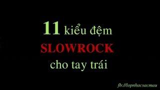 Tự học piano solo - Điệu SLOWROCK:11 kiểu đệm cho tay trái