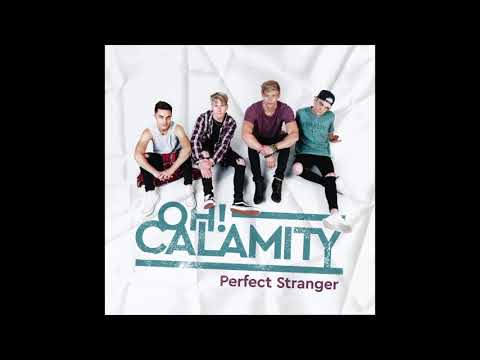 Oh! Calamity - Perfect Stranger (Official Audio)