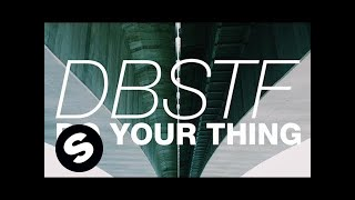 DBSTF - Do Your Thing (Original Mix)