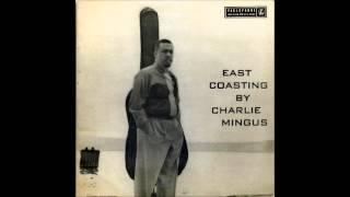 Charles Mingus - East Coasting (Full Album)